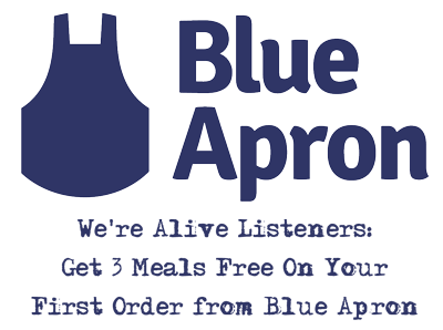 We're Alive Listeners: Get 3 Meals Free On Your First Order from Blue Apron!